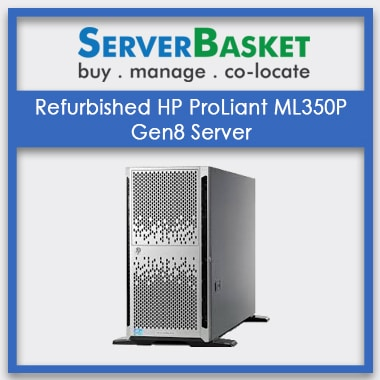 HP ProLiant ML350P G8 Server, Refurbished HP ProLiant ML350P Gen8 Server, HP ProLiant ML350P Gen8 Server, HP ProLiant ML350P Gen8 Server in India, HP ProLiant ML350P Gen8 Server at Lowest Price