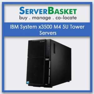 IBM System x3500 M4 5U Tower Servers