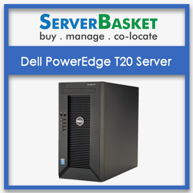 Buy Dell PowerEdge T20 Mini Tower Server in India at Lowest Price Online from Server Basket, Purchase Dell PowerEdge T20 Mini-Tower Server Online
