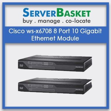 Buy CISCO ws-x6708 8 Port 10 Gigabit Ethernet Module Online at Best Deal Price