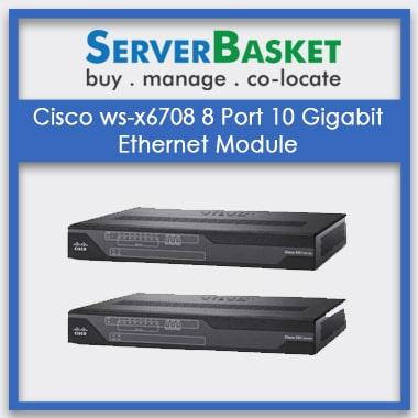 Buy CISCO ws-x6708 8 Port 10 Gigabit Ethernet Module Online at Best Deal Price