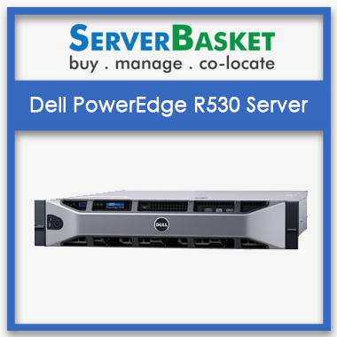Buy Dell R530 Server for Lowest Price in India, Dell PowerEdge R530 Server from Server Basket in India, Buy Dell PowerEdge R530 Rack Server for Lowest price in India
