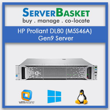 HP Proliant DL80 (M5S46A) Gen9 Server | HP servers | Refurb servers