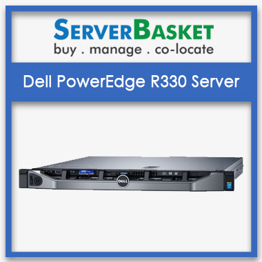 Buy Dell R330 Rack Server for Lowest Price online from Server Basket
