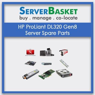 HP ProLiant DL320 Gen8, HP ProLiant DL320 Gen8 Server Spare Parts