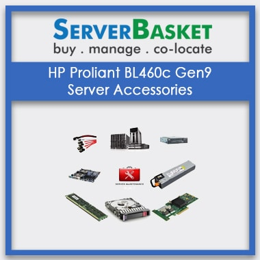 HP Proliant BL460c Gen9, HP Proliant BL460c Gen9 Server Accessories