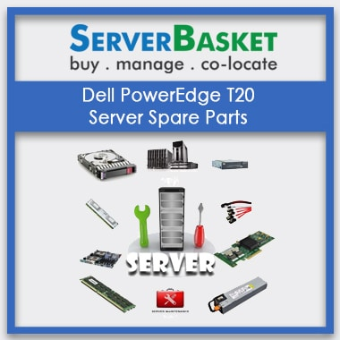 Dell PowerEdge T20, Dell PowerEdge T20 server Spare Parts