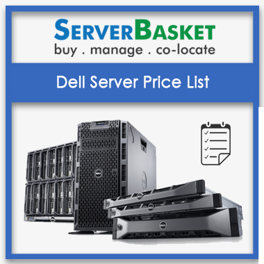 Dell Server Price List, dell server list, dell server price list, dell poweredge server price list, dell tower server price list, dell rack server price list,