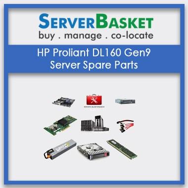HP Proliant DL160 Gen9, HP Proliant DL160 Gen9 Server Spare Parts