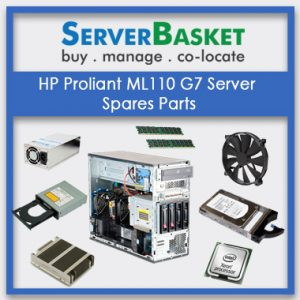 HP Proliant ML110 G7 Server Spares parts