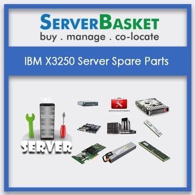 IBM X3250, IBM X3250 Server Spare Parts