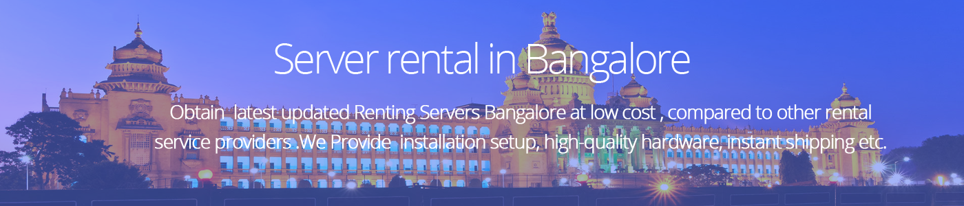 Top Server Rental Online For HP, Dell, IBM Bangalore