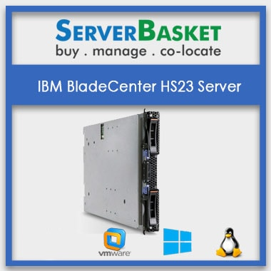 IBM BladeCenter HS23 Server | IBM Server For Sale | Order IBM BladeCenter Online