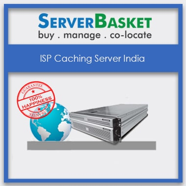 ISP Caching Server, ISP Caching Server India