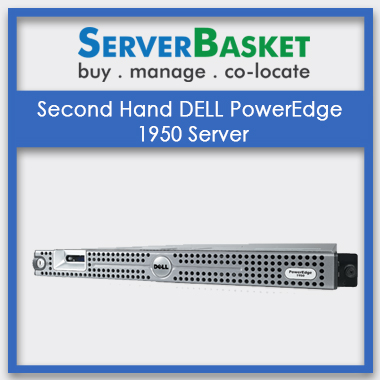 Buy Used Dell PowerEdge 1950 Server in India at a Lowest Price from Server Baskest
