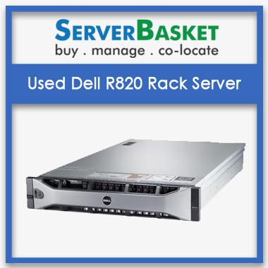 Used Dell R820 Rack Server