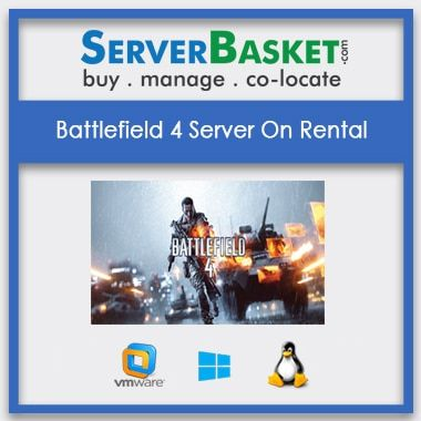 Buy Battlefield 4 Server On Rental In India , Buy Rent Battlefield Server In India