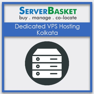 Purchase Dedicated VPS Hosting Kolkata in Server Basket at Lowest Price, Buy Dedicated VPS Hosting Kolkata, Offers on Dedicated VPS Hosting