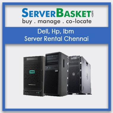 Dell, Hp, Ibm Server Rental Chennai