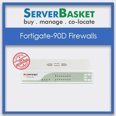 FortiGate 90D Firewalls, Buy FortiGate 90D Firewalls at online Store, Purchase FortiGate 90D Firewalls online