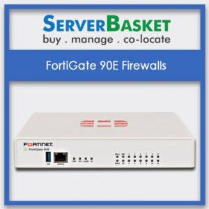FortiGate 90E, FortiGate 90E Firewalls, FortiGate 90E Firewalls in India, FortiGate 90E Firewalls at low price