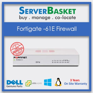 Fortigate -61E Firewall, Fortigate Firewall, Buy Fortigate -61E Firewall, Purchase Fortigate Firewall for Secure network