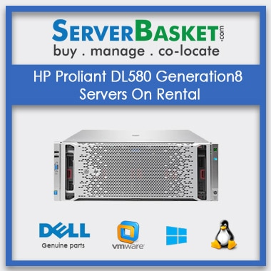 HP Proliant DL580 Generation8 Servers On Rental