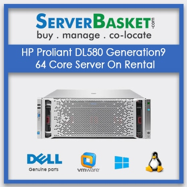 Buy HP Proliant DL580 Generation9 64 Core Server On Rental In India , Buy IT Equipment On Rental In India