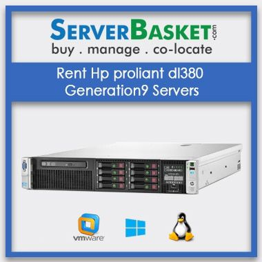 Rent Hp proliant dl380 Generation9 Servers