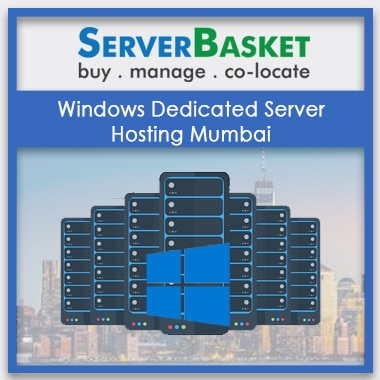 Buy Windows Dedicated Server Hosting Mumbai Online from Server Basket