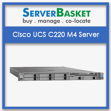 Cisco UCS C220 M4 Rack Server price, Cisco UCS C220 online server, Cisco UCS C220 Buy