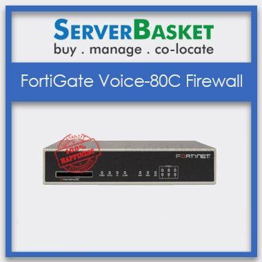 FortiGate Voice 80C Firewalls, Buy FortiGate Voice 80C Firewalls online, Purchase FortiGate Voice 80C Firewalls in Online Store