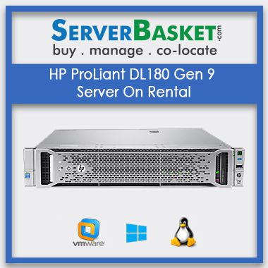 Buy HP ProLiant DL180 Gen 9 Server On Rental In India