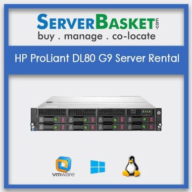 Get HP ProLiant DL80 G9 Server Rental In India