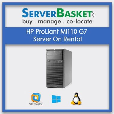 Buy HP ProLiant Ml110 G7 Server On Rental In India , Server Rental In India
