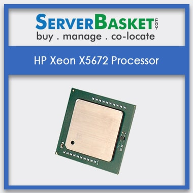 Buy HP Supported Intel Xeon X5672 Processor Online at Lowest Price from Server Basket, Intel Xeon X5672 CPUs