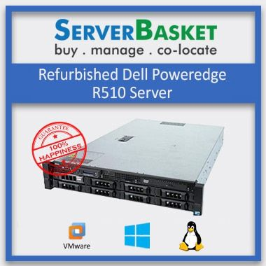 Buy Refurbished Dell PowerEdge R510 Server, Used Dell R510 Server in India at Cheap Price Online