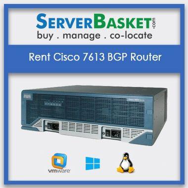Buy Cisco 7613 In India , Rent Cisco 7613 BGP Router In India