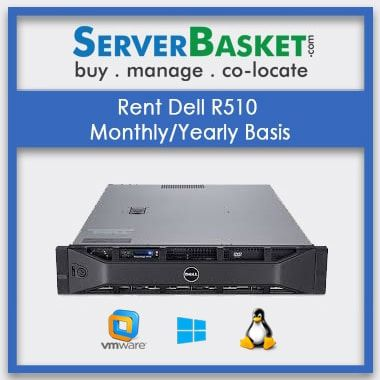Rent Dell R510 Monthly On Yearly Basis