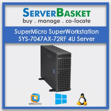 SuperMicro SuperWorkstation SYS-7047AX-72RF 4U RackMount Server | SuperMicro SuperWorkstation At Lowest Price Online in India | Buy SuperMicro SuperWorkstation Now