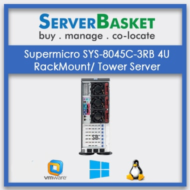 Supermicro SYS-8045C-3RB 4U RackMount/ Tower Server | SuperMicro 4U Rack Server | SuperMicro Server with Lowest Price