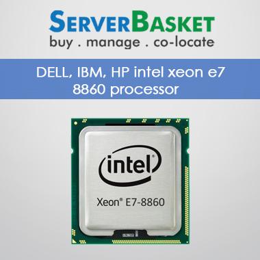 DELL, IBM, HP intel xeon e7 8860 processor