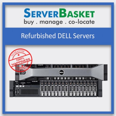 Buy Refurbished Dell Servers - Shop for Dell Tower, Rack & Blade