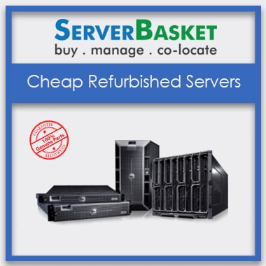 used server, Cheap Used Servers, Used Servers at Lowest Price, Buy Cheap Servers in India