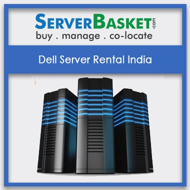 Dell Server Rental India | Dell Server Lease | Hire Dell Server Online, Dell Server for Rent in India