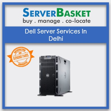 Dell Servers Repair Services in Delhi at affordable cost, Dell Servers Repair Service Centers in Delhi City