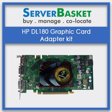 HP DL180 graphic card g9, HP DL180 Graphic Card Adapter kit