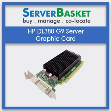 HP DL380 g9 graphic card, HP DL380 g9 server graphic card