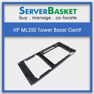 hp ml350 security bezel, HP ML350 Bezel, HP ML350 Tower Bezel Gen9