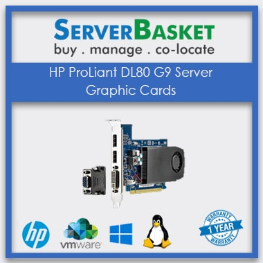 HP DL80 graphic cards, HP ProLiant DL80 G9 server graphic cards